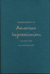 Crosscurrents in American Impressionism