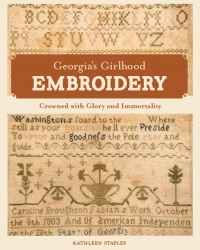 "Georgia's Girlhood Embroidery: ""Crowned with Glory and Immortality"""