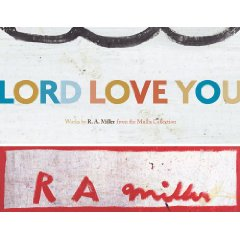 Lord Love You: Works by R. A. Miller