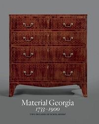 Material Georgia 1733 – 1900: Two Decades of Scholarship